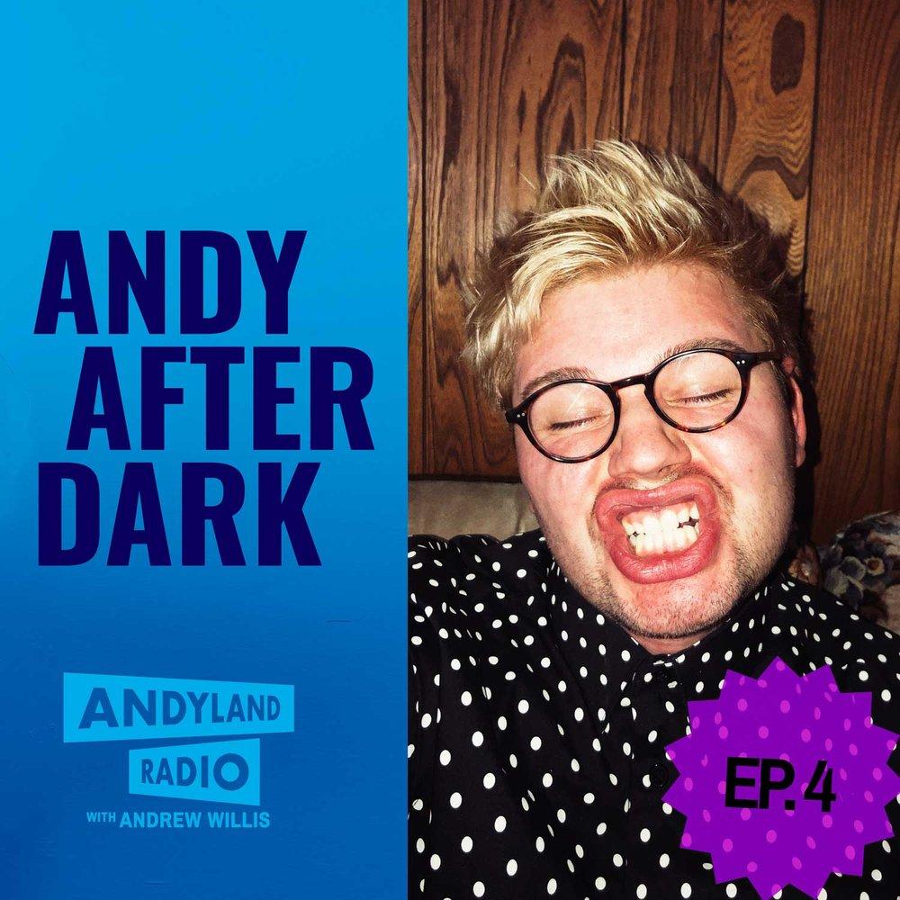 Andy-After-Dark_Episode-4_Andrew-Willis_Andyland-Radio.jpg