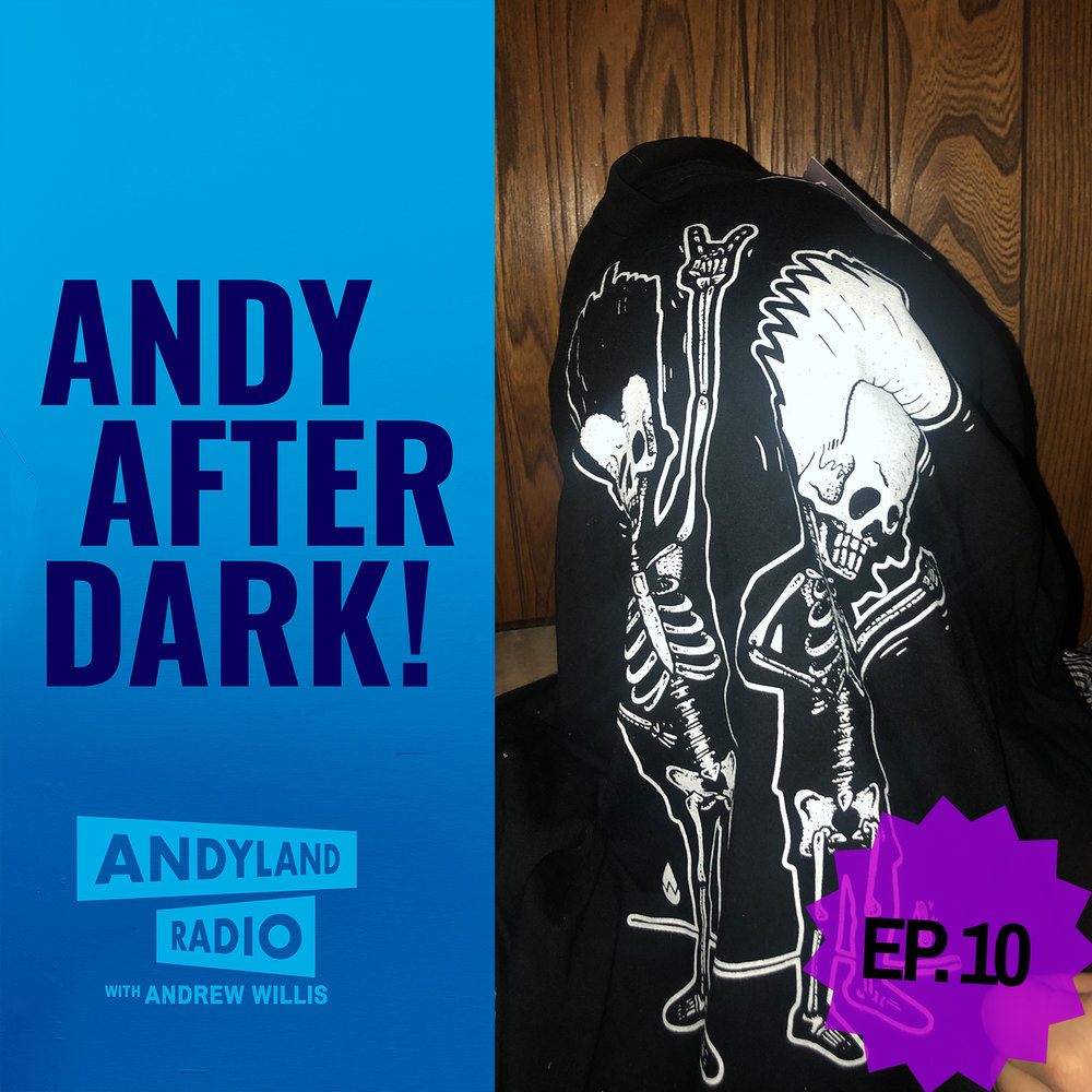 Andy-After-Dark_Episode-10_Andrew-Willis_Andyland-Radio.jpg
