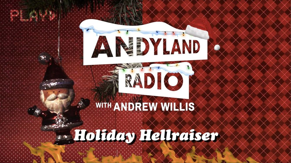 Andrew Willis Announces an Andyland Radio Holiday Special.jpg