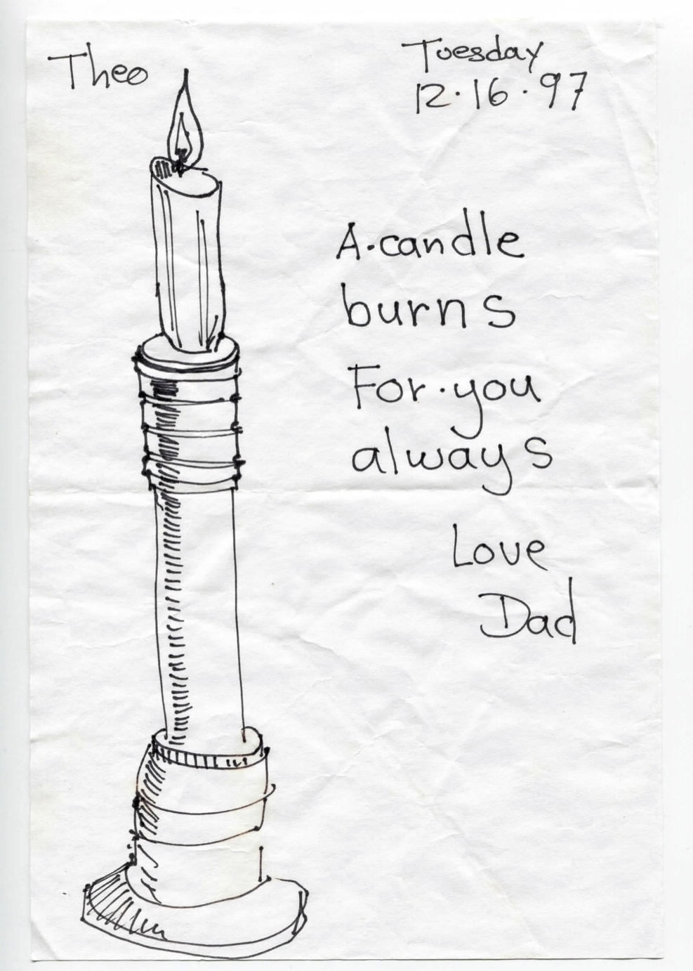 A candle burns for you always.