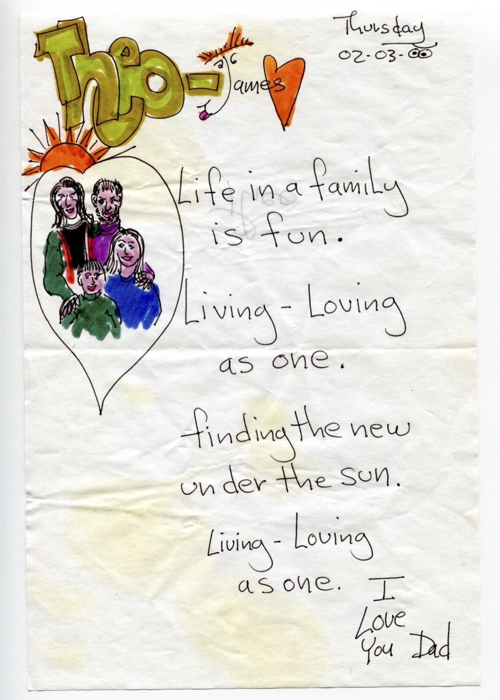 Life in a family is fun. Living - Loving as one. Finding the new under the sun. Living - Loving as one. I love you.