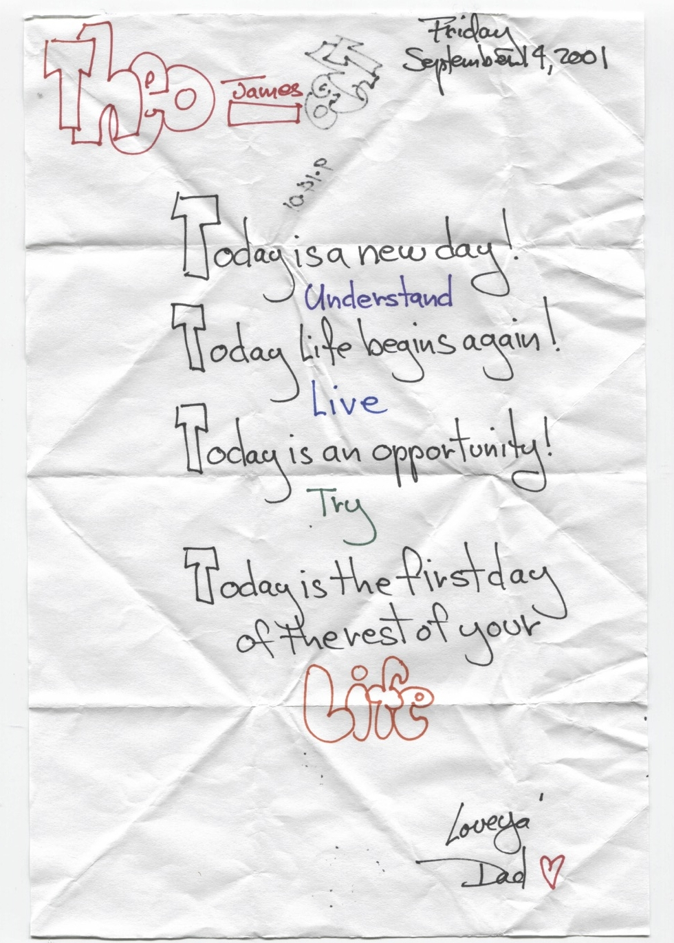 Today is a new day! Understand. Today life begins again! Live. Today is an opportunity! Try. Today is the first day of the rest of your Life.