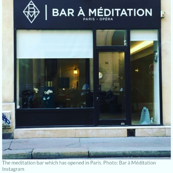 - A meditation bar has opened in Paris! ⚡We've had cats, oxygen, nails and naps. Now a new bar for meditation has opened in the capital. ⚡The bar is the first of its kind in Paris and is well adapted to fast-paced modern life. It fits easily around an office job, with short sessions of 30 minutes in the morning, midday and evening. ⚡Before starting a session, you leave your possessions (including your phone, of course) in a locker. There's a room for solo meditators (€5/free for members) but for the uninitiated there are guided group sessions where you take a seat, close your eyes and listen to an instructor. ⚡Bar à Méditation. 5, rue Gaillon (IIe). Open from 8am-7pm. Guided sessions are Monday to Friday 8-9.30am, 12-1pm and 5.30-7pm. €15 for a taster session, and €20 thereafter. ⚡Slightly misleading to call it a bar, but still cool!!