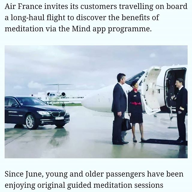 Air France launches its in flight meditation program! I was just thinking about this from the flight back from Copenhagen. Potentially so much (free) time in the air, where our day to day can't be used as an excuse. Great initiative! 😊🙏