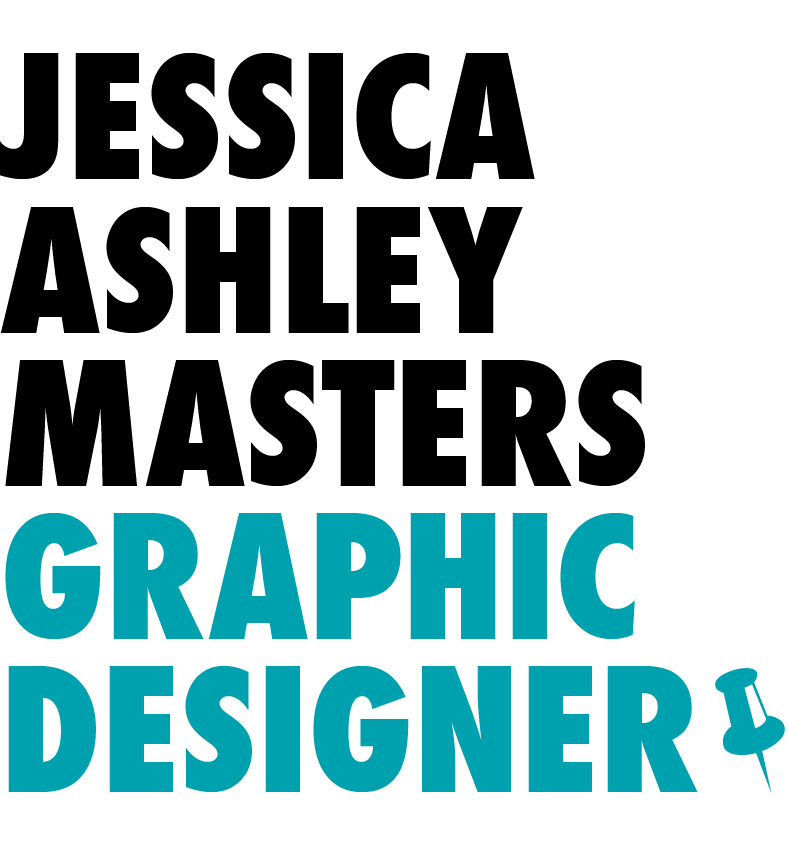 Jessica Ashley Masters: Graphic Designer