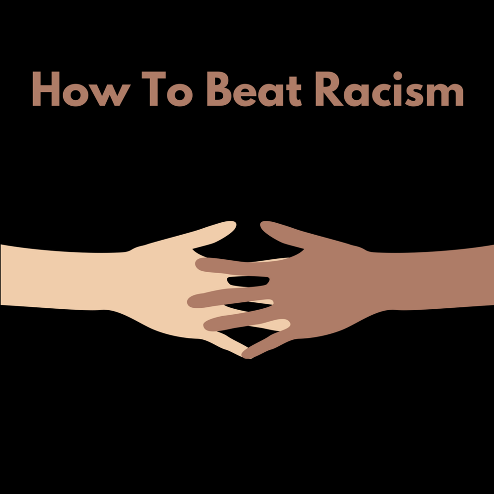How To Beat Racism
