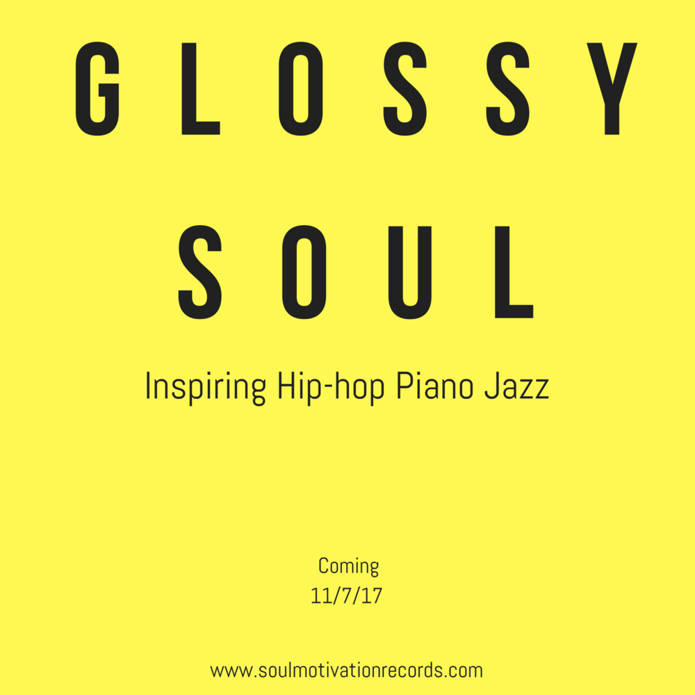 Glossy Soul Coming 11/7/17