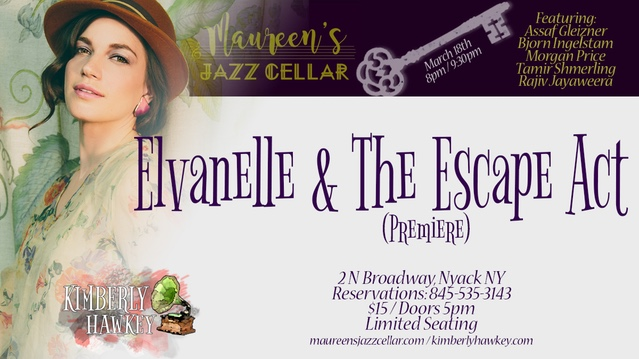 Elvanelle & The Escape Act (Premiere) - March 18th