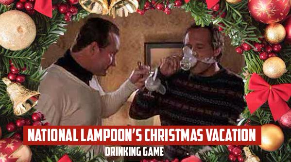National Lampoo Christmas Vacation.National Lampoon S Christmas Vacation Drinking Game Viddy Well