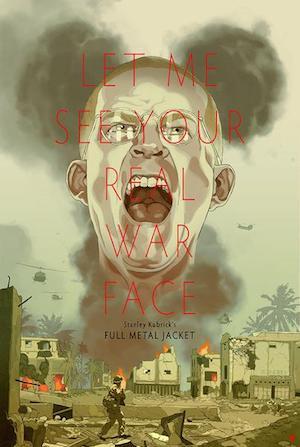 let-me-see-your-real-war-face-2017-tomer-hanuka-full-metal-jacket-movie-poster_grande.jpg