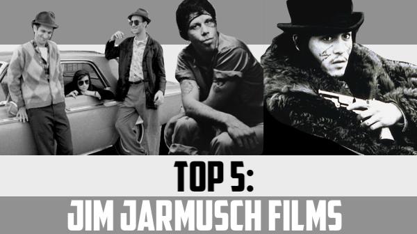 Top 5: Jim Jarmusch Films
