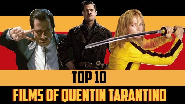 Top 10: Films Of Quentin Tarantino