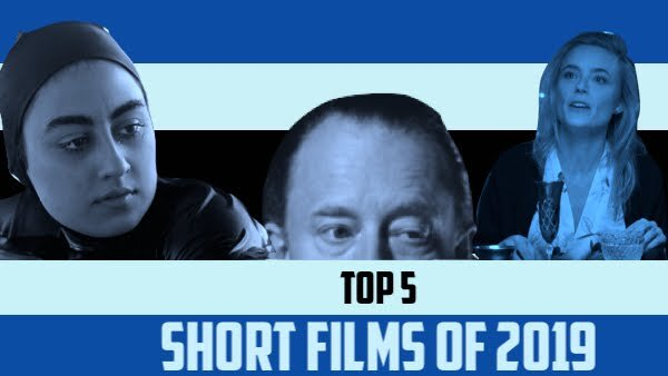 Top 5: Short Films Of 2019