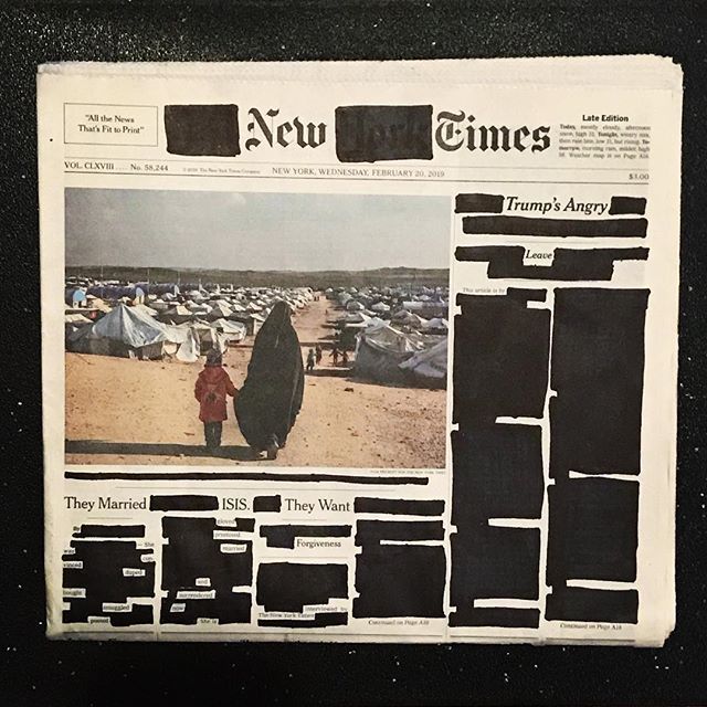"Wednesday, February 20, 2019 . ""Europe, Its Own Army."" ""One and A Pack."" ""They married ISIS. They want forgiveness."" . . . . . #erasurepoetry #erasurepoem #blackoutpoetry #blackoutpoems #newyorktimes #nytimes #poetry #poetryofinstagram #politics #makeblackoutpoetry #foundpoetry #trump #politicalart #Artactivism #artnyc #nycart"