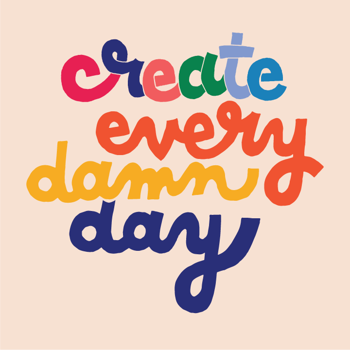 Create Every Damn Day