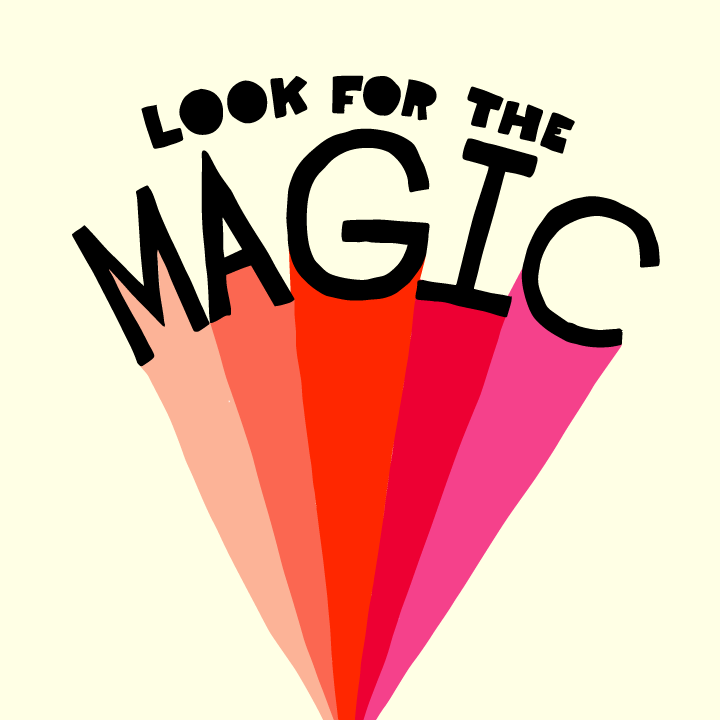 Look for the Magic