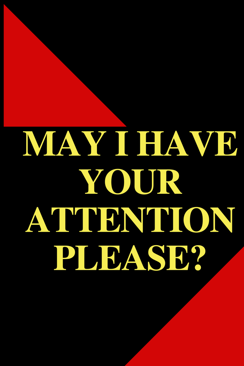 May i have your Attention please?.png