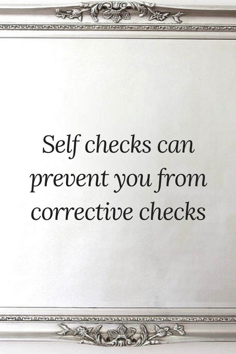 Self checks can prevent you from corrective checks.png