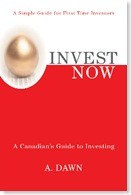 Invest Now: A Canadian's Guide to Investing