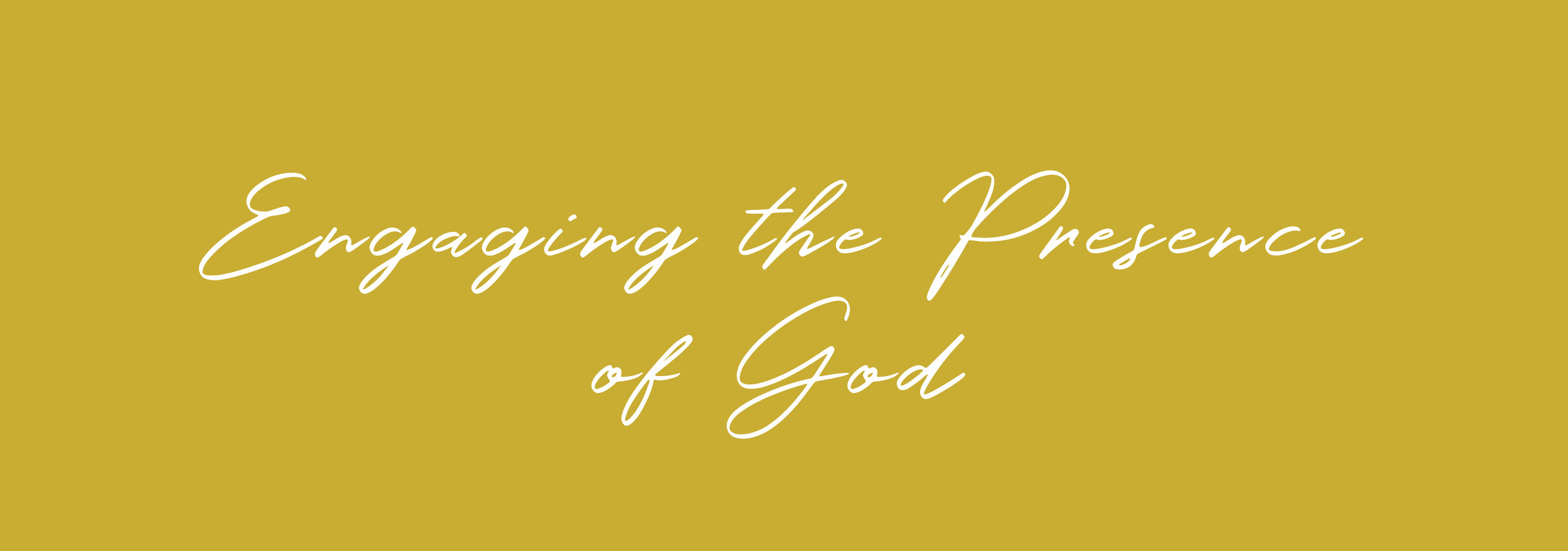 Engaging the Presence of God — Calvary Assembly Church
