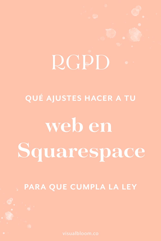 En este post te explico todos los cambios y ajustes que puedes hacer en tu web en Squarespace para que cumpla con el RGPD.#Squarespace #DiseñoWeb #SquarespaceEnEspañol #Emprendimiento #Bloggera #NegociosOnline