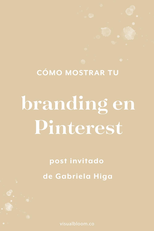En este post invitado, Gabriela Higa te cuenta el valor de Pinterest para tu estrategia de marketing, y la importancia de un buen branding para triunfar con tu perfil de Pinterest. #Branding #Pinterest #PinterestParaNegocios