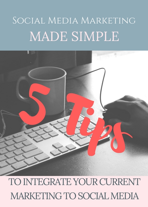 Copy of Promo- 5 Tips to Integrate Social Media Into Your Current Marketing.jpg