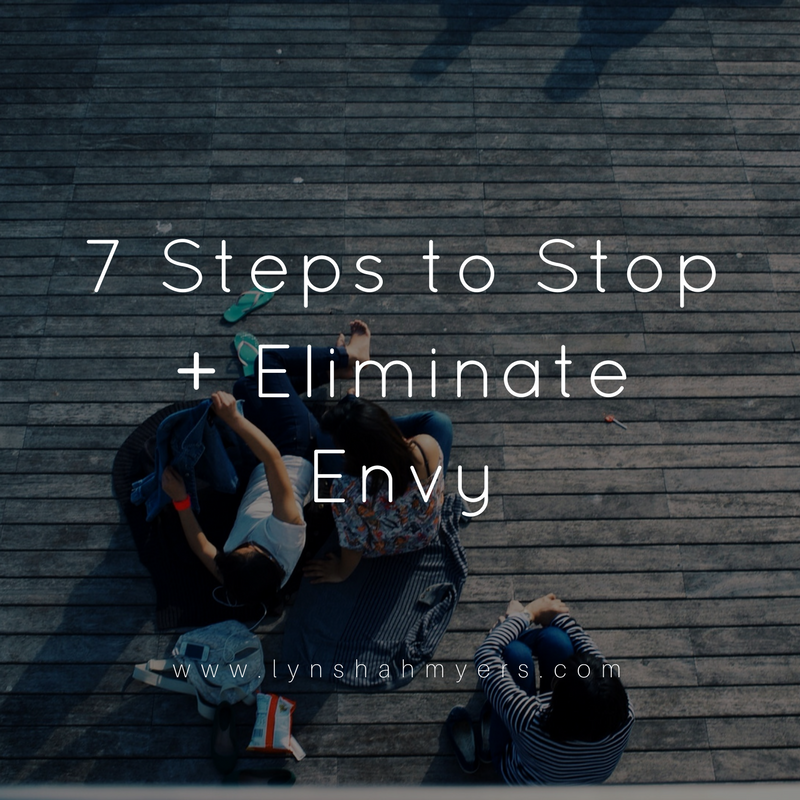 7 steps to eliminate envy