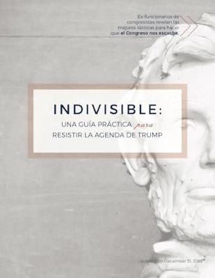 INDIVISIBLE: UNA GUÍA PRÁCTICA PARA RESISTIR LA AGENDA DE TRUMP
