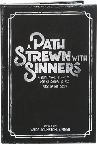 A Path Strewn With Sinners by Wade Johnston