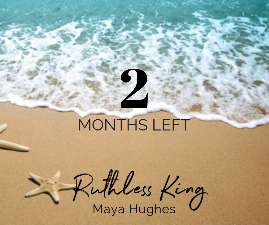 ruthless king 2 month countdown