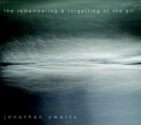 Jonathan Zwartz - the remembering and forgetting of the air