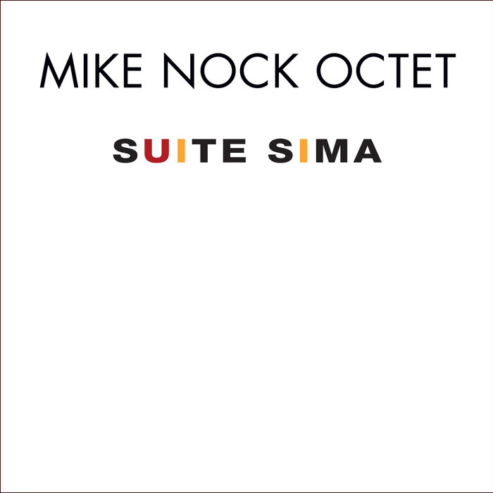 Mike Nock Octet Suite Sima