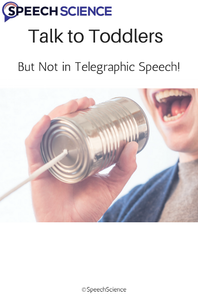Talk to Toddlers – But Not in Telegraphic Speech!.png