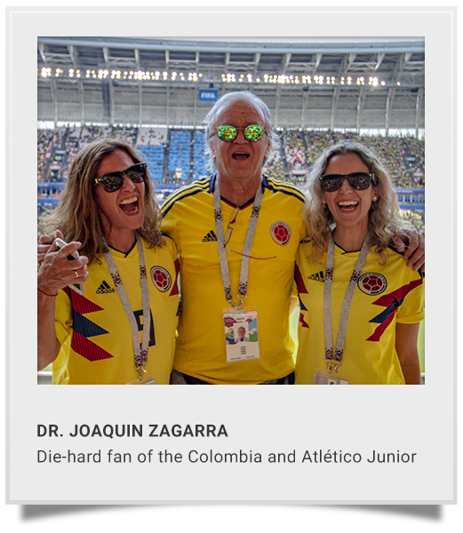 DR. JOAQUIN ZAGARRA  Die-hard fan of the Colombian National Team and Atletico Junior.