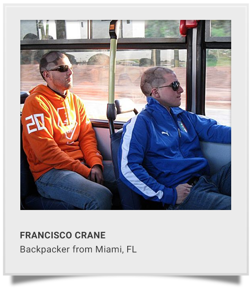FRANCISCO A. CRANE  Backpacker from Miami, FL