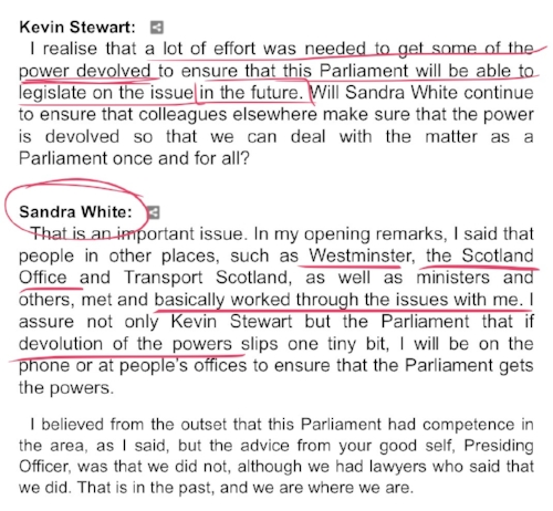 "In a debate on 1 March 2016, Sandra White continues to state it is her ""belief"" that Holyrood had competence to legislate, whilst confirming she was in discussions with Westminster and the Scotland office to delegate powers to put the issue beyond question"