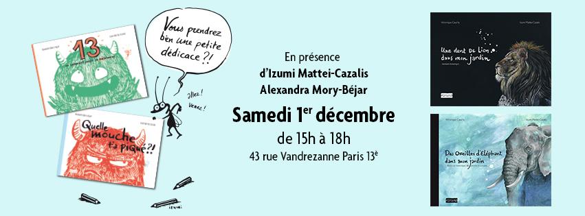 Rencontre / dédicace   Avec Alexandra Mory Béjar et Izumi  Samedi 1er décembre 15h à 18h  43 rue Vandrezanne Paris 13