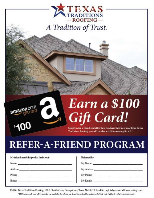 If you have a friend of neighbor in need of a new roof, simply complete the form below to let us know. After they sign a contract for a roof replacement, you receive a $100 Amazon gift card via email. Or you can click on the image of the form to download and print a copy of the form. - (Offer valid on full roof replacement only)