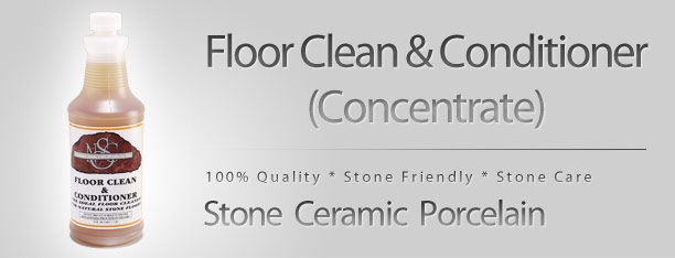FLOOR CLEAN & CONDITIONER  This is a one step cleaner/conditioner for use on all natural stone floors  Contains special additive to help control slippery floors.  WHERE TO USE  Use on all natural stone floor (marble, granite, limestone, slate, flagstone, adoquin etc.) as well as ceramic/porcelain, quarry tile and composition flooring.  DIRECTIONS  Always test area to determine that the desired results will be achieved.  Sweep, dust-mop or vacuum areas of dirt and debris. Add ONE cap-full of Floor Clean to a bucket of water (approx. 3 gallons) for normal cleaning, for heavily soiled or slippery floors, add one cap-full per gallon of water. Thoroughly wet floor, make sure all grout and lower areas are fully wet. Let stand for 5 minutes; rinsing is not necessary. Floor may be buffed with terry cloth or white/soft nylon pad if streaking should occur.