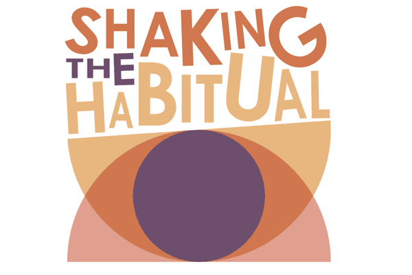 Shaking the habitual - EU Project
