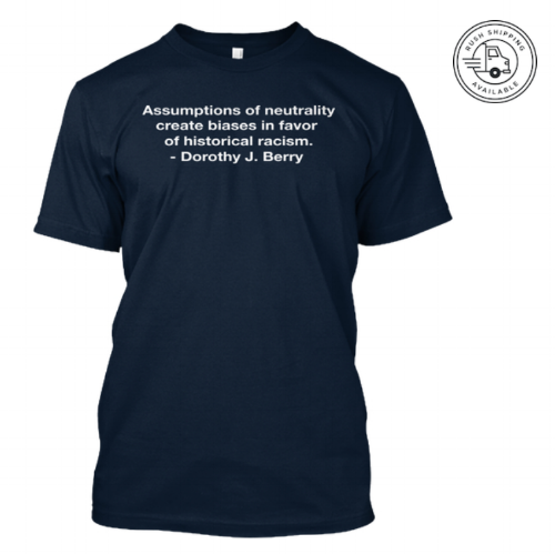 Assumptions of Neutrality - $23.00Available on Teespring.comShop Here