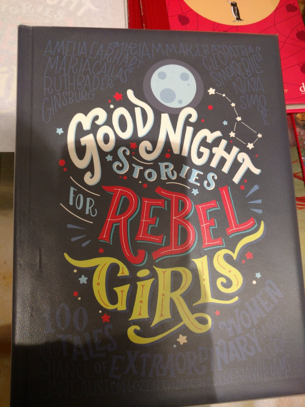 Good night stories for rebel girls : Kurze Bios von starken Frauen* für coole Kids!