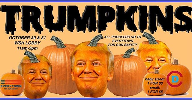 Join us tomorrow and Wednesday in WSH lobby for our event, Trumpkins. We will be decorating pumpkins in the likeness of President Trump and all proceeds will go to Everytown for Gun Safety. See you then!