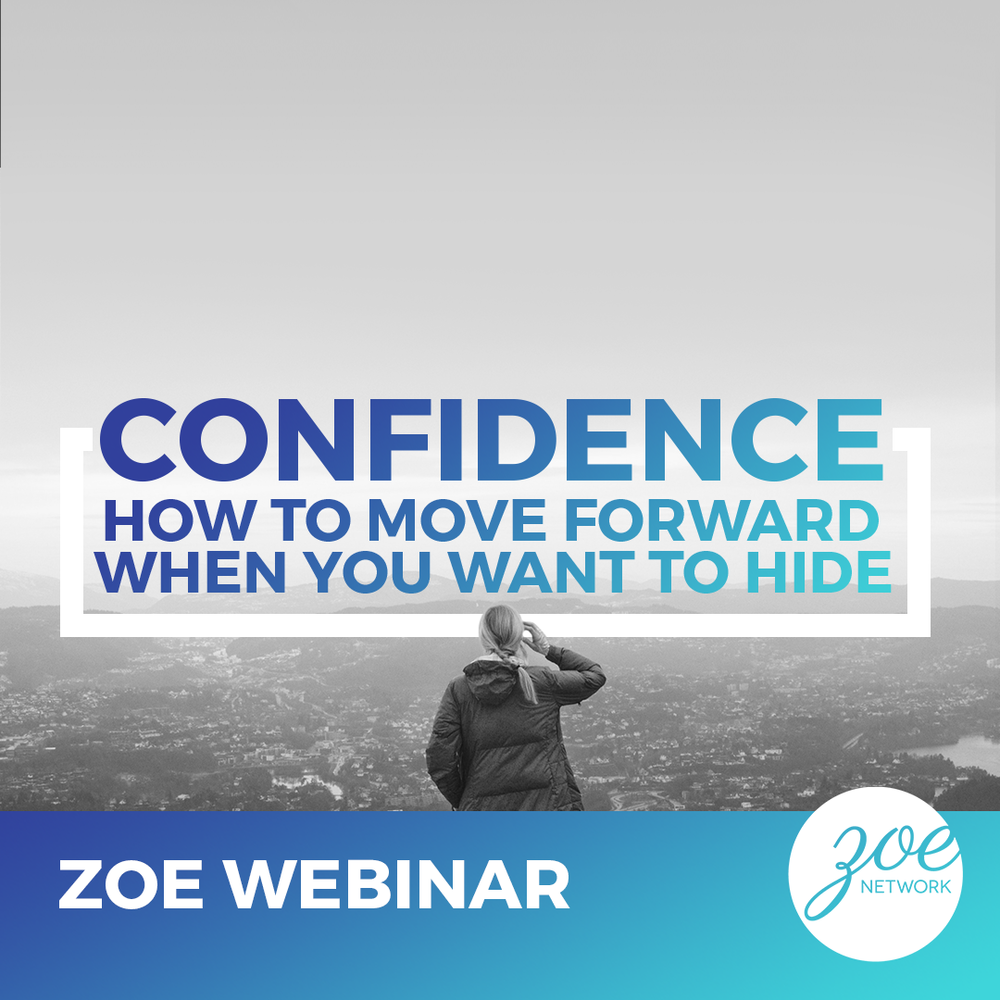 Confidence: When to Move Forward When You Want to Hide - APRIL 1ST - 7PM ESTDo you ever feel paralyzed? Yup. Us too.You have a dream, and maybe you know the first step, but you lack the confidence to take it— Sound familiar?How does confidence work? Is it something you are born with? Is it something you can build?Join us for a ZOE Webinar with Tricia Gibb, Patti Miller, and Leanne McAlister as the talk about CONFIDENCE.