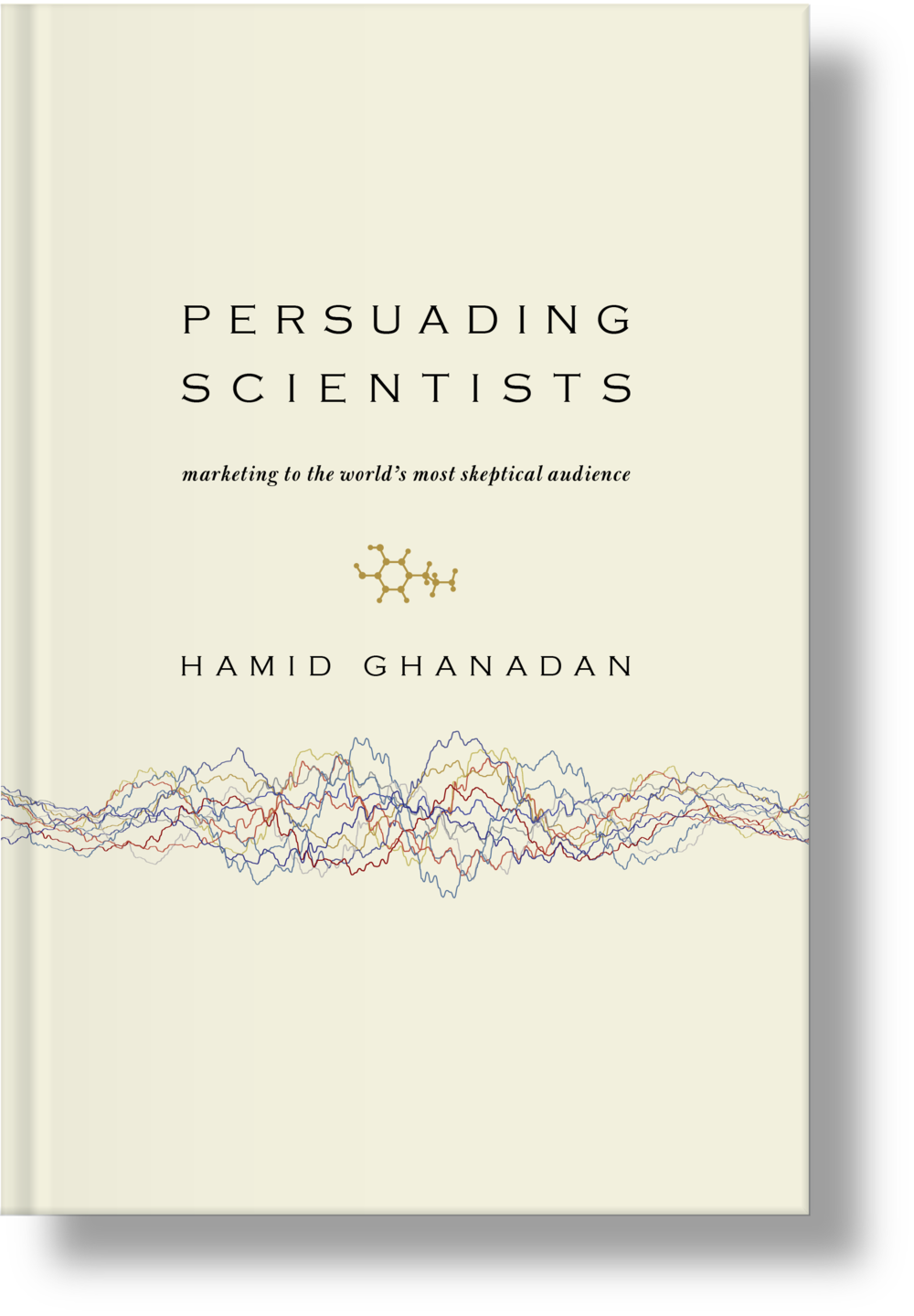 Hamid Ghanadan Persuading Scientists Book