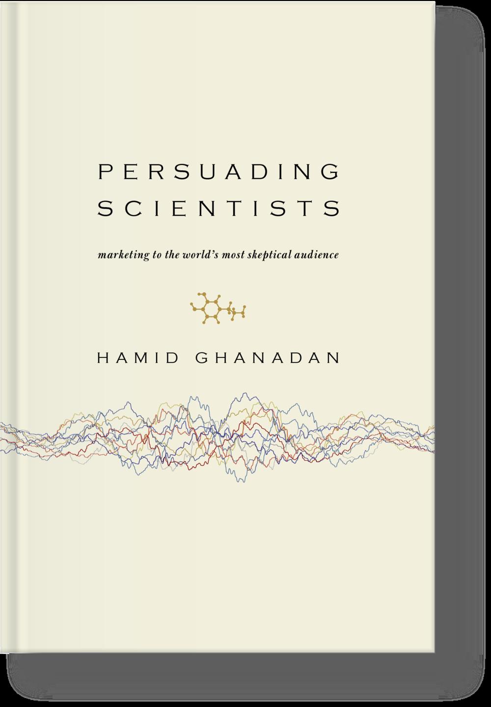 Hamid Ghanadan Persuading Scientists Book