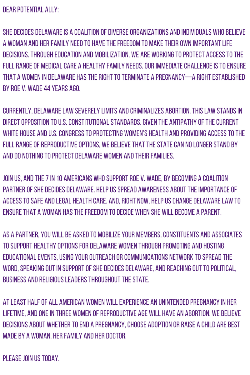 Dear Potential Ally-She Decides Delaware is a coalition of diverse organizations and individuals who believe a woman and her family need to have the freedom to make their own important life decisions. Through educati.png