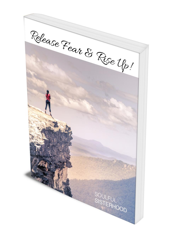 SOULFUL SISTERHOOD - Release Fear & Rise Up E-book