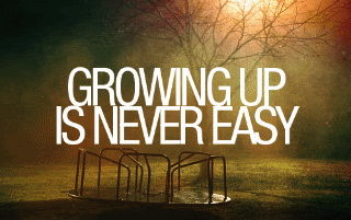 growing-up-is-never-easy.jpg